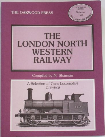The London North Western Railway - A Selection of 7mm Locomotive Drawings, by M. Sharman